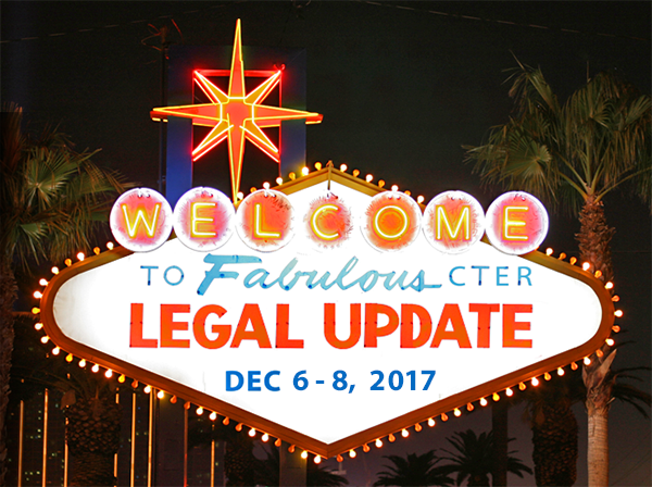 2017 CTER Legal Update in Las Vegas